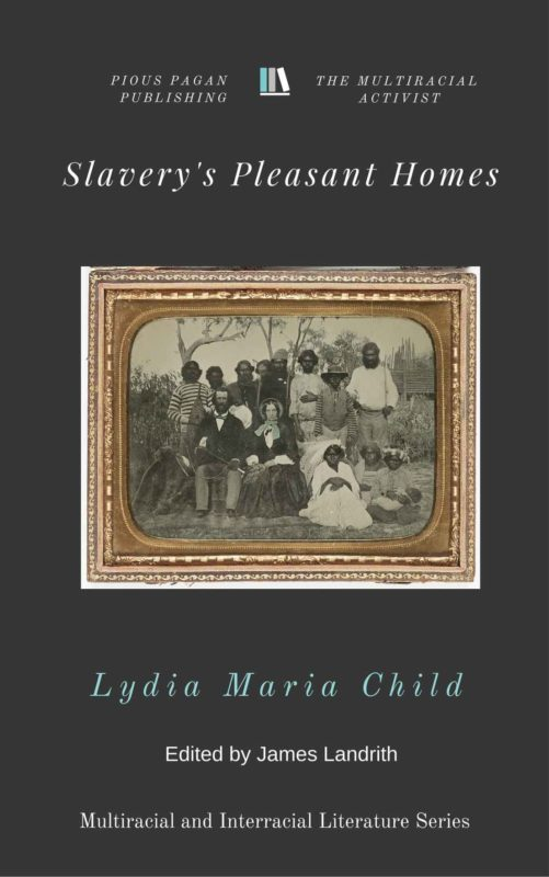 Slavery's Pleasant Homes: A Faithful Sketch